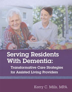 Serving Residents with Dementia: - Care Strategies for Assisted Living Providers